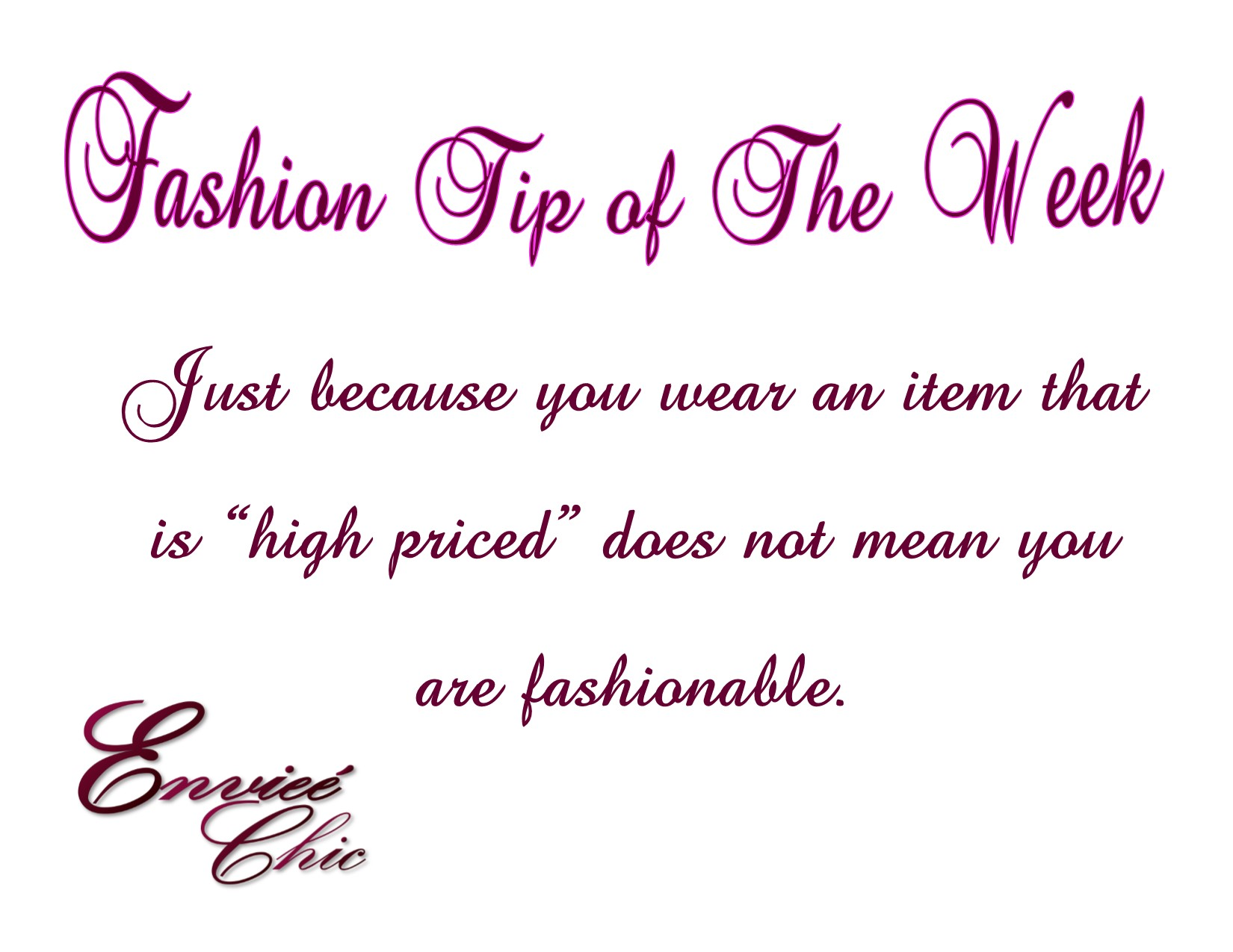 5567dcad6a6 Fashion Tip of the Week!!! | Enviee Chic